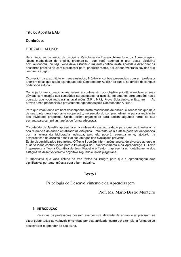 Título: Apostila EAD Conteúdo: PREZADO ALUNO: Bem vindo ao conteúdo da disciplina Psicologia do Desenvolvimento e da Apren...