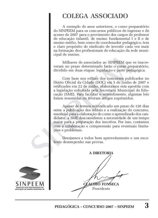 PEDAGÓGICA – CONCURSO 2007 – SINPEEM 3SINPEEMCOLEGA ASSOCIADOA exemplo de anos anteriores, o curso preparatóriodo SINPEEM ...