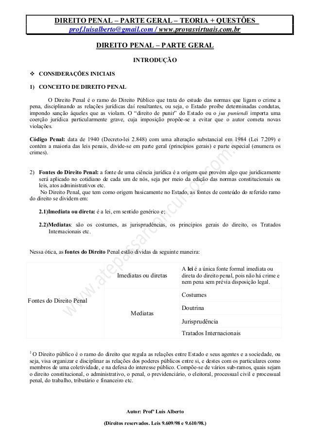 DIREITO PENAL – PARTE GERAL – TEORIA + QUESTÕES prof.luisalberto@gmail.com / www.provasvirtuais.com.br Autor: Profº Luis A...