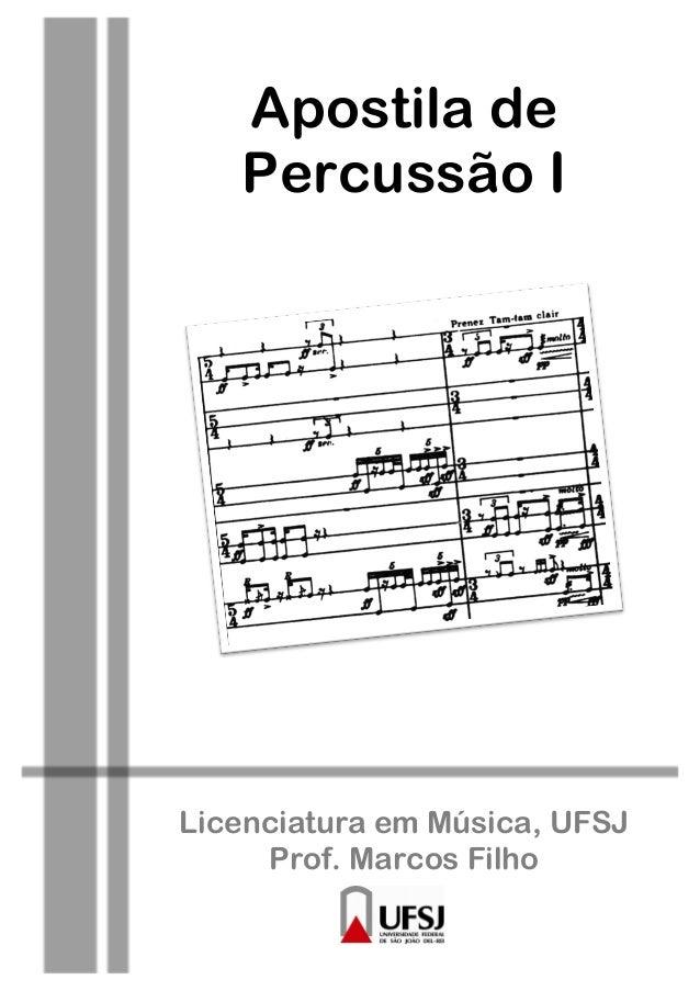 Apostila de Percussão I Licenciatura em Música, UFSJ Prof. Marcos Filho! ! ! !
