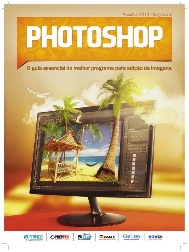 PREPPES Photoshop Curitiba: PREPPES, 2014 132p. il. Título. Série Impresso no Brasil Printed in Brazil 2014 Av. Marechal D...