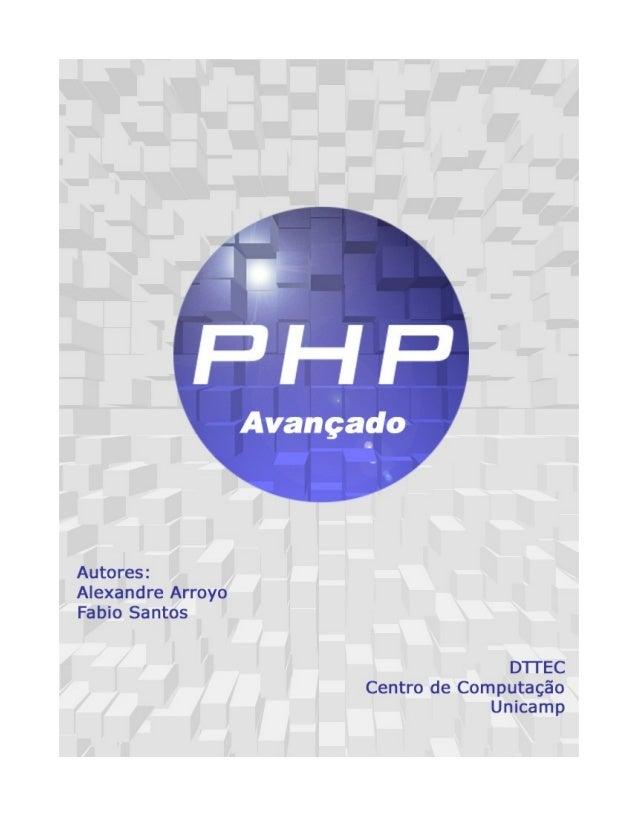 PHP Avançado Licenciamento de Uso Este documento é propriedade intelectual © 2006 do Centro de Computação da Unicamp e dis...