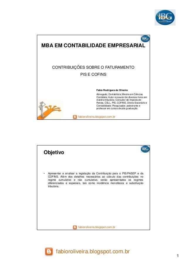 1 fabioroliveira.blogspot.com.br fabioroliveira.blogspot.com.br MBA EM CONTABILIDADE EMPRESARIAL CONTRIBUIÇÕES SOBRE O FAT...