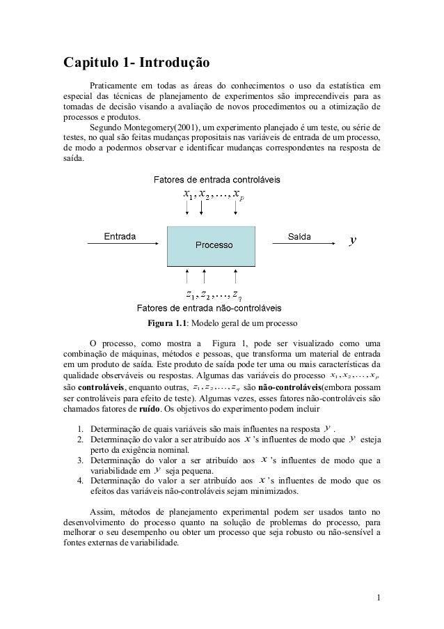 Capitulo 1- Introdução        Praticamente em todas as áreas do conhecimentos o uso da estatística emespecial das técnicas...