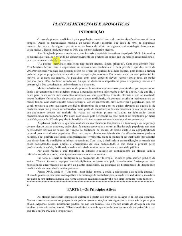 PLANTAS MEDICINAIS E AROMÁTICAS                                           INTRODUÇÃO         O uso de plantas medicinais p...