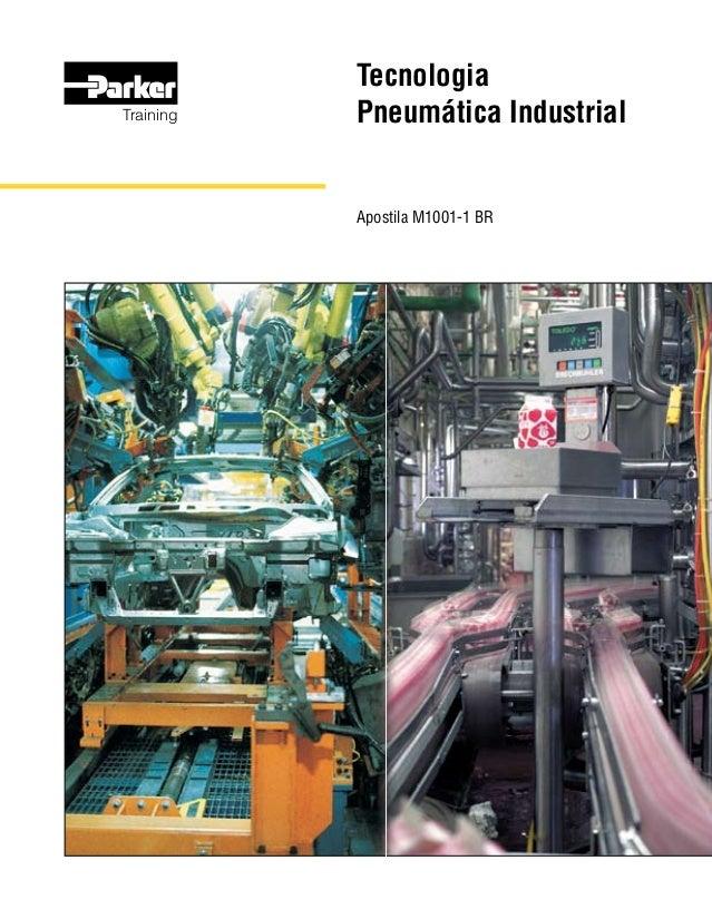 TecnologiaPneumáticaIndustrialApostilaM1001-1BR Parker Hannifin Filiais Distribuidor autorizado Ap. M1001-1 BR - 04/07 - ...