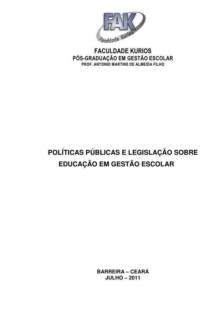 FACULDADE KURIOS      PÓS-GRADUAÇÃO EM GESTÃO ESCOLAR        PROF. ANTONIO MARTINS DE ALMEIDA FILHOPOLÍTICAS PÚBLICAS E LE...