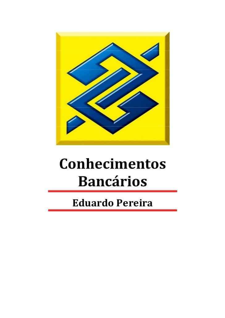 Conhecimentos  Bancários Eduardo Pereira