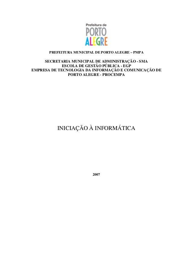 PREFEITURA MUNICIPAL DE PORTO ALEGRE – PMPA     SECRETARIA MUNICIPAL DE ADMINISTRAÇÃO - SMA             ESCOLA DE GESTÃO P...
