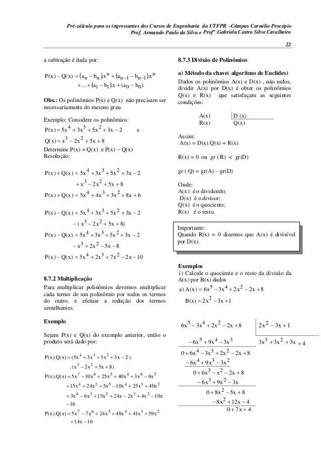 Pré-cálculo para os ingressantes dos Cursos de Engenharia da UTFPR –Câmpus Cornélio Procópio 22 a subtração é dada por:  ...