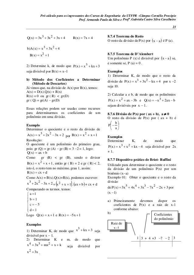 Pré-cálculo para os ingressantes dos Cursos de Engenharia da UTFPR –Câmpus Cornélio Procópio 23 47xR(x)4x3x3x3)x(Q 23 ...