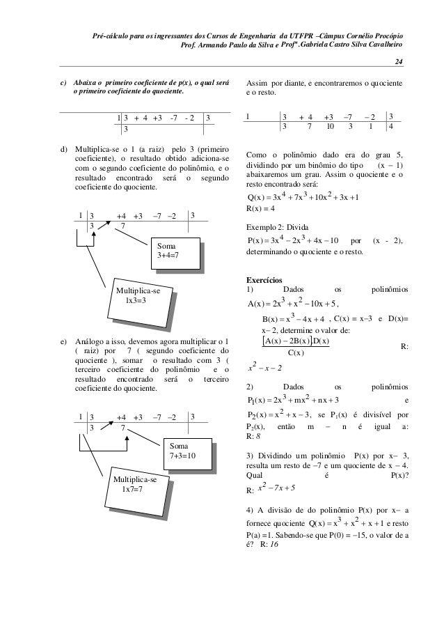 Pré-cálculo para os ingressantes dos Cursos de Engenharia da UTFPR –Câmpus Cornélio Procópio 24 c) Abaixa o primeiro coefi...