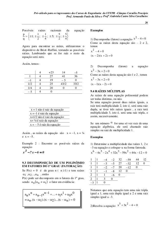 Pré-cálculo para os ingressantes dos Cursos de Engenharia da UTFPR –Câmpus Cornélio Procópio 26 Possíveis raízes racionais...