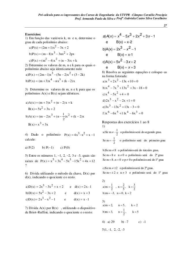 Pré-cálculo para os ingressantes dos Cursos de Engenharia da UTFPR –Câmpus Cornélio Procópio 27 Exercícios: 1) Em função d...