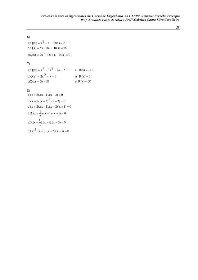 Pré-cálculo para os ingressantes dos Cursos de Engenharia da UTFPR –Câmpus Cornélio Procópio 28 6) 0R(x),1x2xc)Q(x) 56R(x)...