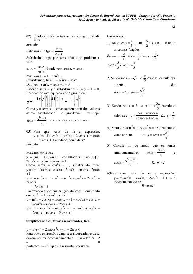 Pré-cálculo para os ingressantes dos Cursos de Engenharia da UTFPR –Câmpus Cornélio Procópio 38 02) Sendo x um arco tal qu...