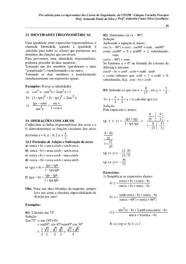 Pré-cálculo para os ingressantes dos Cursos de Engenharia da UTFPR –Câmpus Cornélio Procópio 39 13 IDENTIDADES TRIGONOMÉTR...