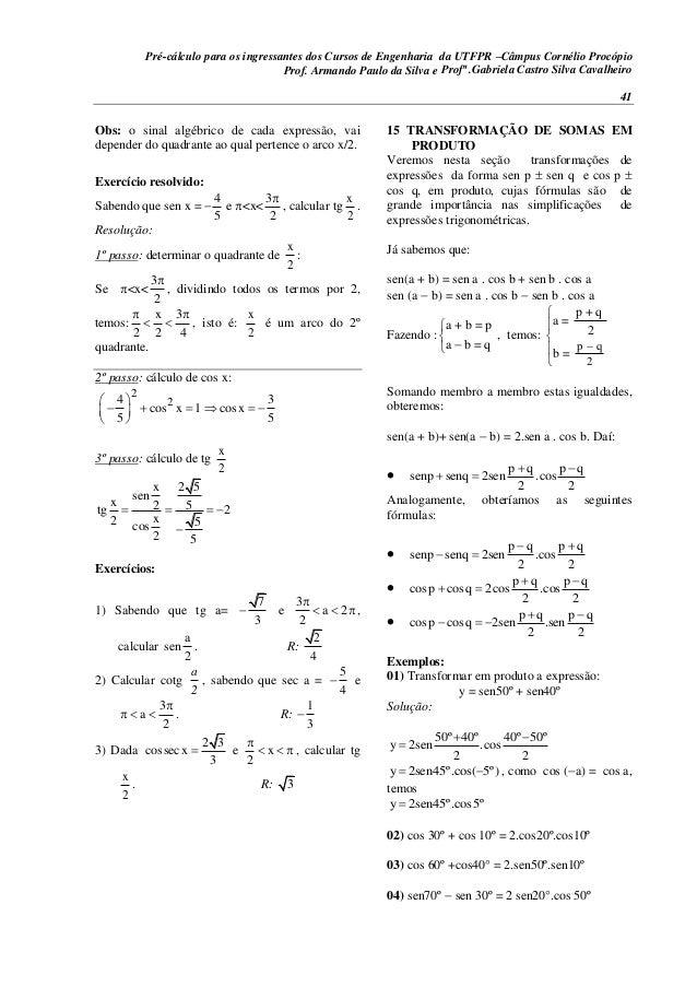 Pré-cálculo para os ingressantes dos Cursos de Engenharia da UTFPR –Câmpus Cornélio Procópio 41 Obs: o sinal algébrico de ...