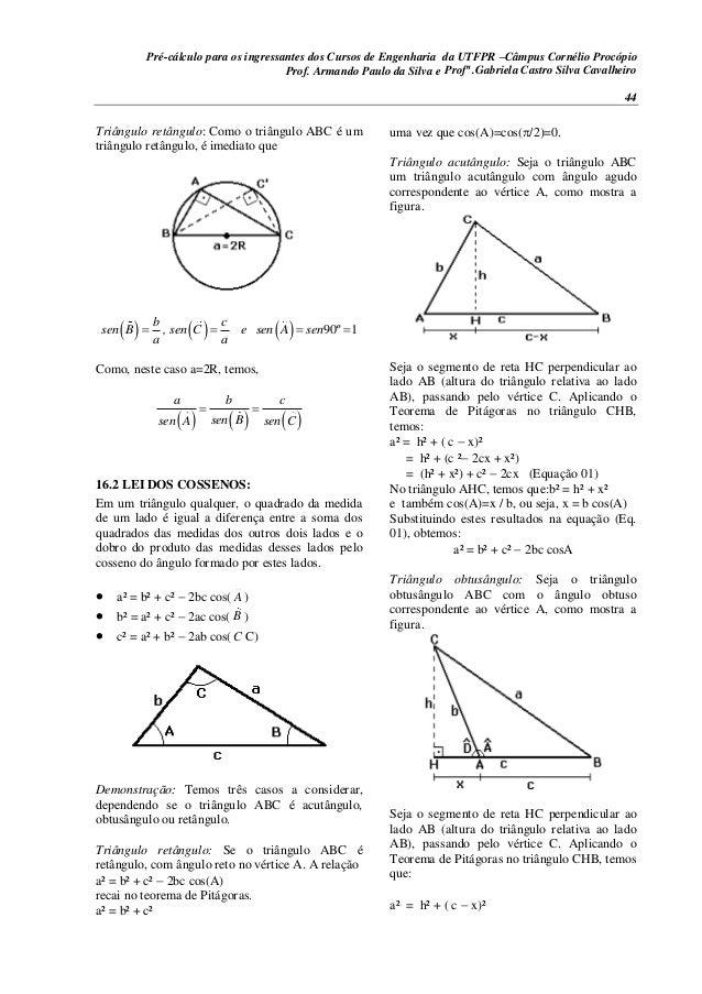 Pré-cálculo para os ingressantes dos Cursos de Engenharia da UTFPR –Câmpus Cornélio Procópio 44 Triângulo retângulo: Como ...