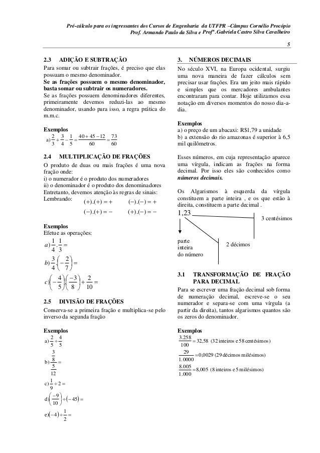 Pré-cálculo para os ingressantes dos Cursos de Engenharia da UTFPR –Câmpus Cornélio Procópio 5 2.3 ADIÇÃO E SUBTRAÇÃO Para...