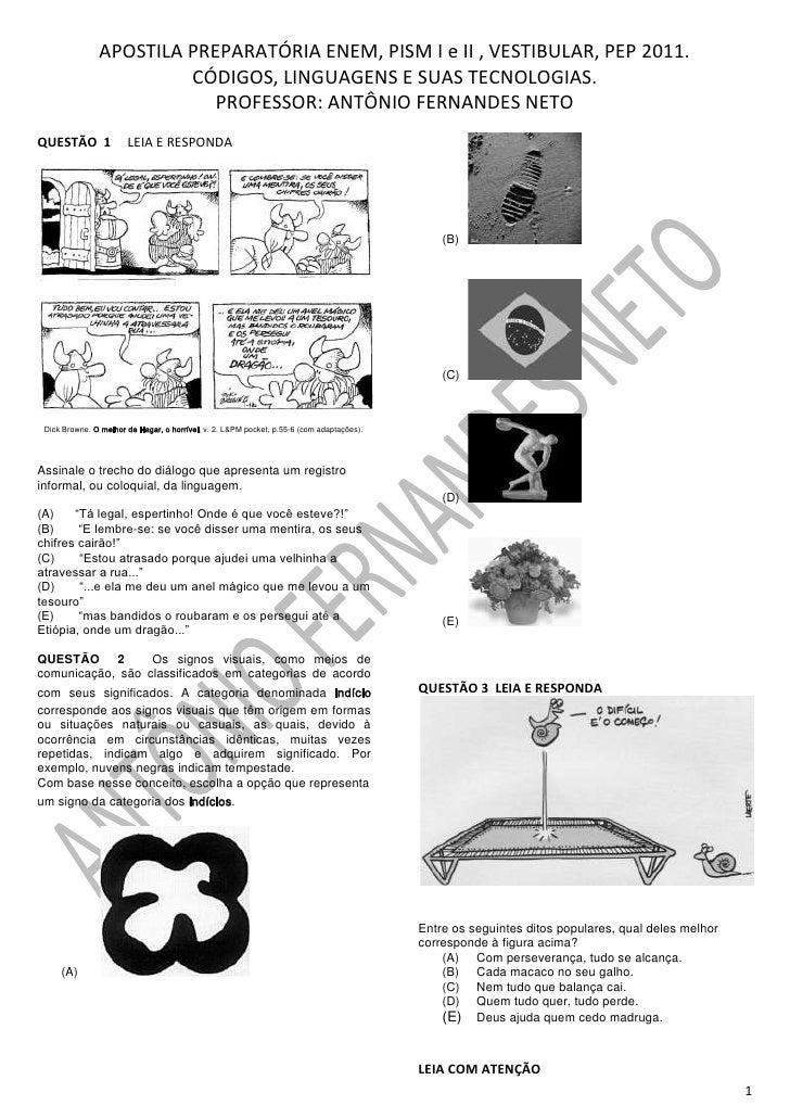APOSTILA PREPARATÓRIA ENEM, PISM I e II , VESTIBULAR, PEP 2011.<br />CÓDIGOS, LINGUAGENS E SUAS TECNOLOGIAS. <br />PROFESS...