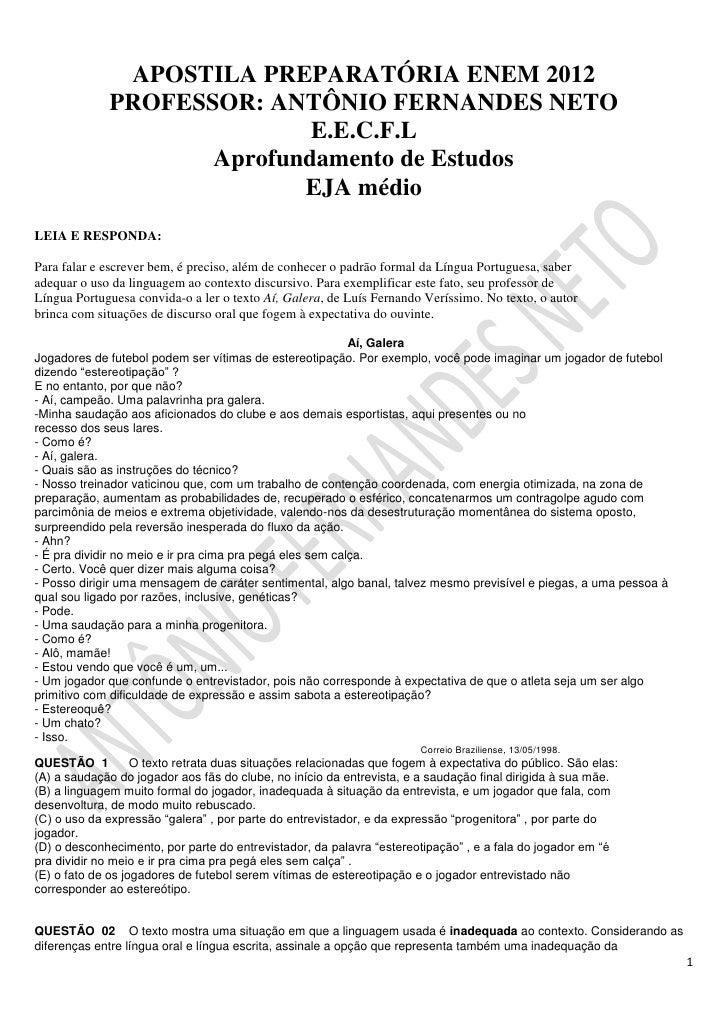 APOSTILA PREPARATÓRIA ENEM 2012<br />PROFESSOR: ANTÔNIO FERNANDES NETO<br />E.E.C.F.L<br />Aprofundamento de Estudos<br />...