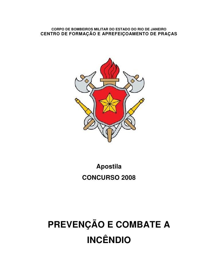 CORPO DE BOMBEIROS MILITAR DO ESTADO DO RIO DE JANEIROCENTRO DE FORMAÇÃO E APREFEIÇOAMENTO DE PRAÇAS                      ...