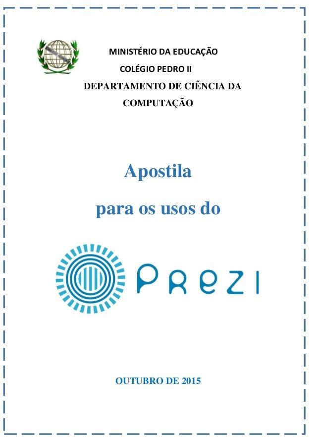 MINISTÉRIO DA EDUCAÇÃO COLÉGIO PEDRO II DEPARTAMENTO DE CIÊNCIA DA COMPUTAÇÃO Apostila para os usos do OUTUBRO DE 2015
