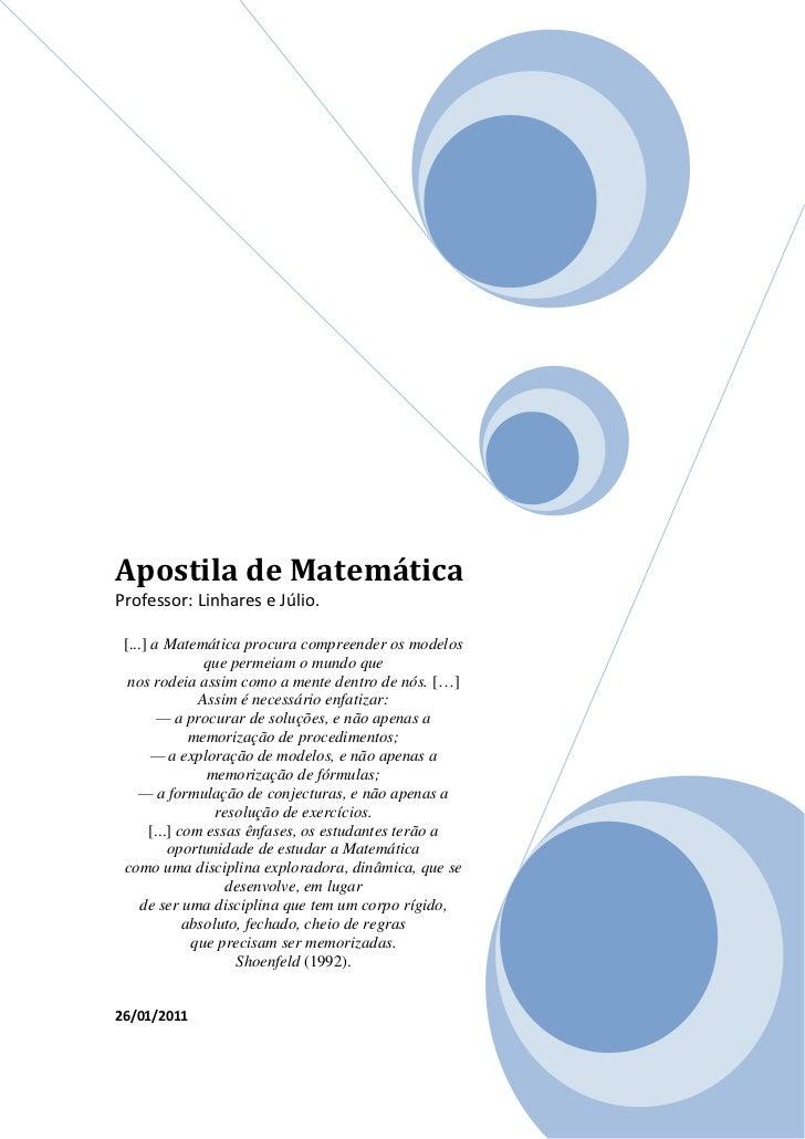 Apostila de MatemáticaProfessor: Linhares e Júlio. [...] a Matemática procura compreender os modelos                que pe...