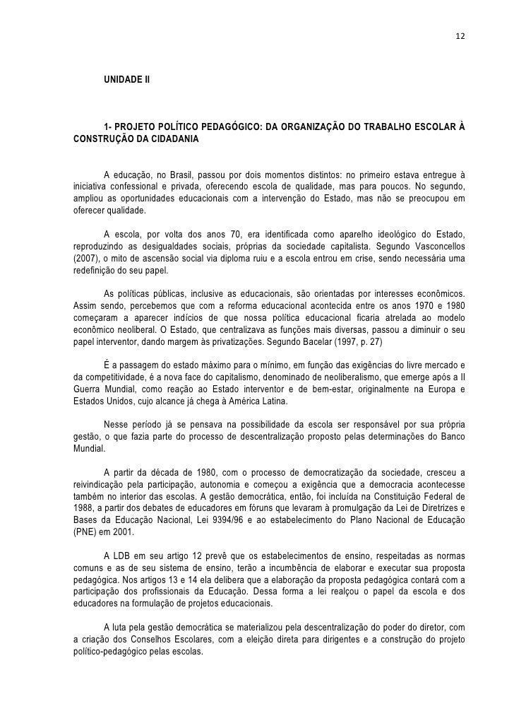 12       UNIDADE II     1- PROJETO POLÍTICO PEDAGÓGICO: DA ORGANIZAÇÃO DO TRABALHO ESCOLAR ÀCONSTRUÇÃO DA CIDADANIA       ...