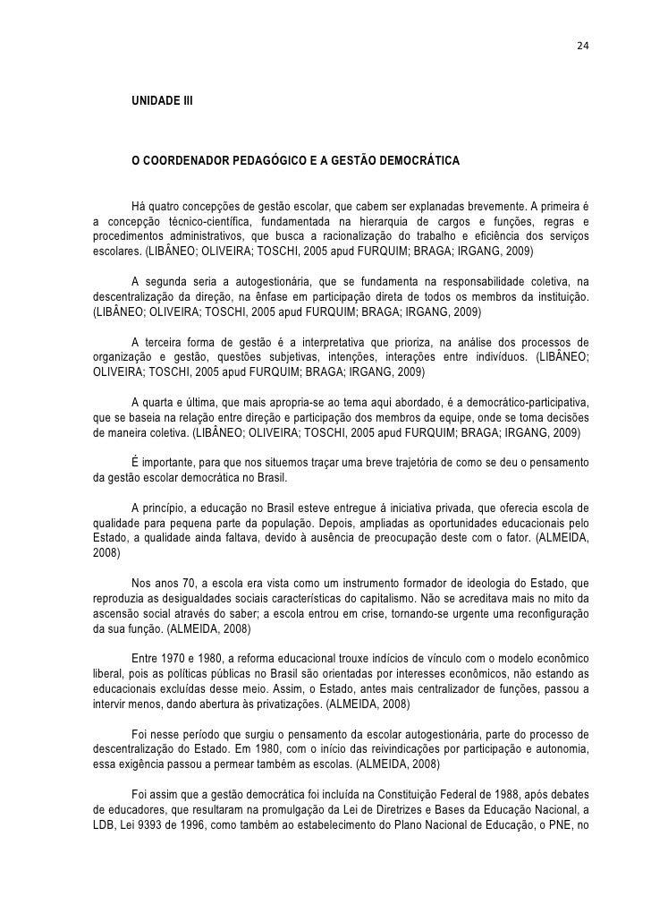 24       UNIDADE III       O COORDENADOR PEDAGÓGICO E A GESTÃO DEMOCRÁTICA        Há quatro concepções de gestão escolar, ...