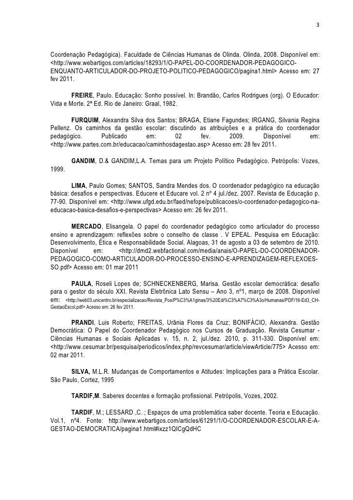 3Coordenação Pedagógica). Faculdade de Ciências Humanas de Olinda. Olinda, 2008. Disponível em:<http://www.webartigos.com/...