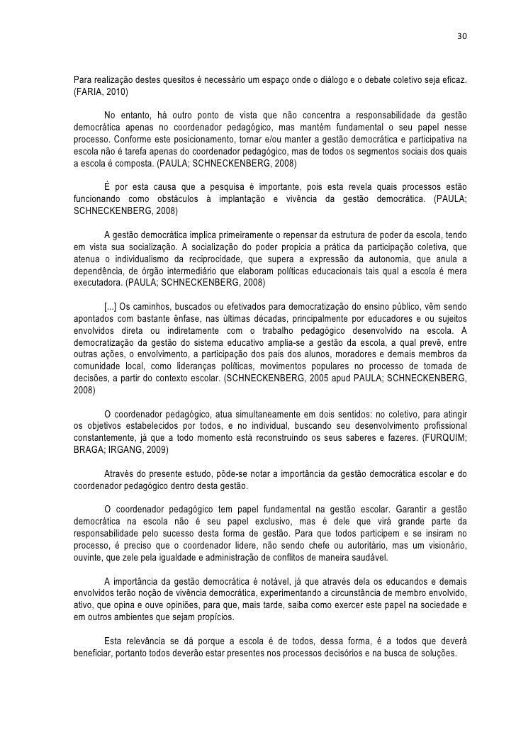 30Para realização destes quesitos é necessário um espaço onde o diálogo e o debate coletivo seja eficaz.(FARIA, 2010)     ...