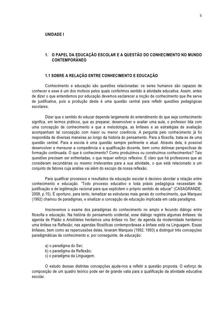 5        UNIDADE I        1. O PAPEL DA EDUCAÇÃO ESCOLAR E A QUESTÃO DO CONHECIMENTO NO MUNDO           CONTEMPORÂNEO     ...