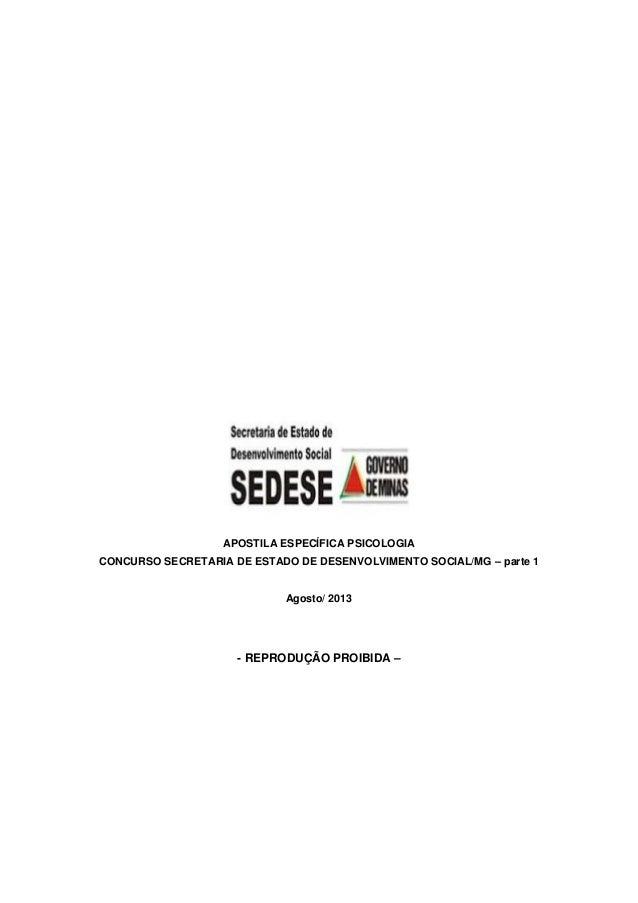 APOSTILA ESPECÍFICA PSICOLOGIA CONCURSO SECRETARIA DE ESTADO DE DESENVOLVIMENTO SOCIAL/MG – parte 1 Agosto/ 2013 - REPRODU...