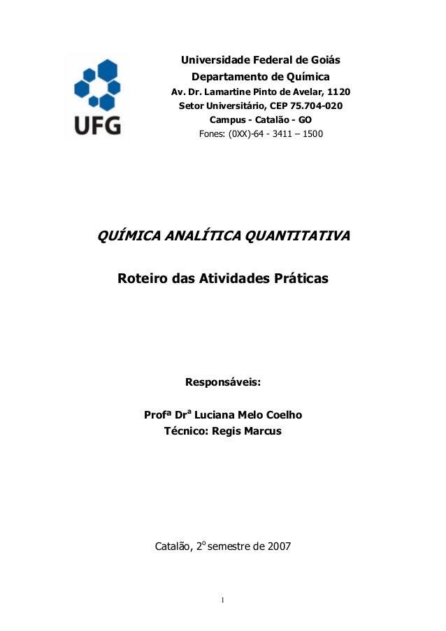 Universidade Federal de Goiás Departamento de Química Av. Dr. Lamartine Pinto de Avelar, 1120 Setor Universitário, CEP 75....