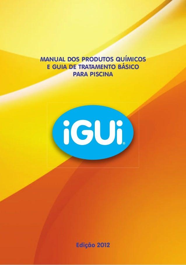 MANUAL DOS PRODUTOS QUÍMICOS  E GUIA DE TRATAMENTO BÁSICO  PARA PISCINA  Edição 2012