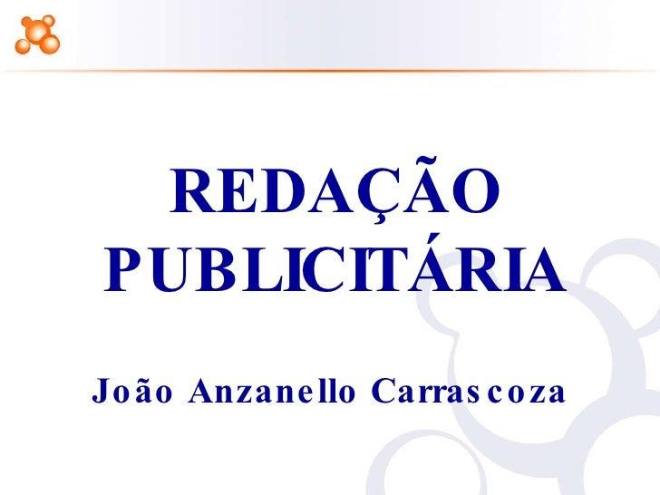 REDAÇÃO PUBLICITÁRIA João Anzanello Carrascoza
