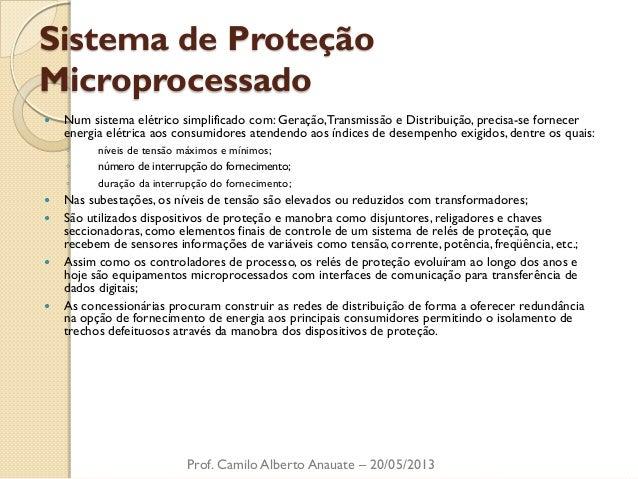 Sistema de Proteção Microprocessado  Num sistema elétrico simplificado com: Geração, Transmissão e Distribuição, precisa-...