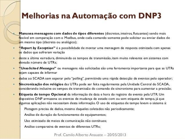 Melhorias na Automação com DNP3  Manusea mensagens com dados de tipos diferentes (discretos, inteiros, flutuantes) sendo ...