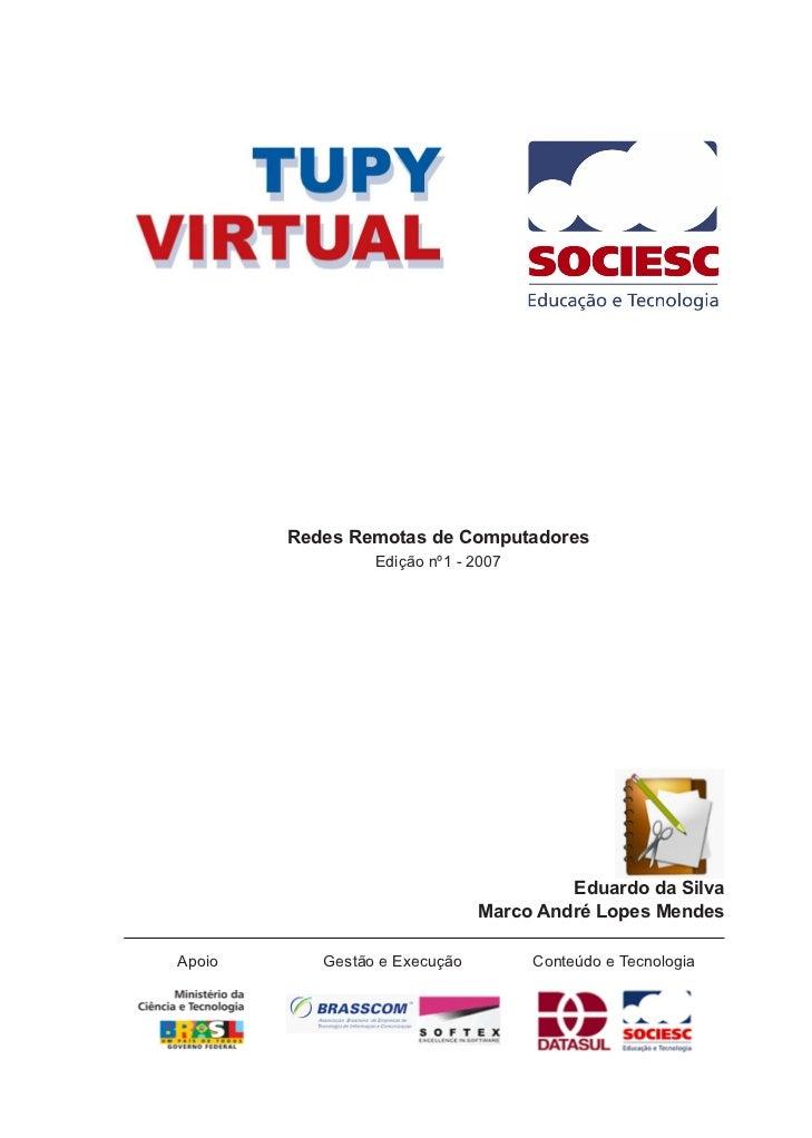 Redes Remotas de Computadores                 Edição nº1 - 2007                                        Eduardo da Silva   ...