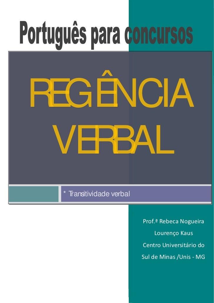 R GÊ E NCIA VE BAL   R *T  Transitividade verbal   ransitividade verbal                          rebeca                   ...