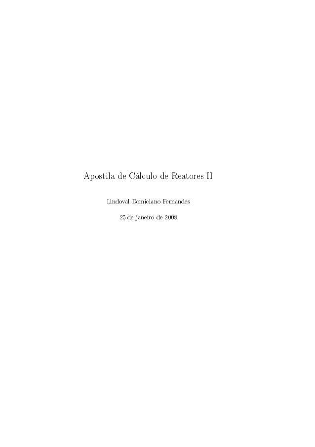 Apostila de Cálculo de Reatores II Lindoval Domiciano Fernandes 25 de janeiro de 2008