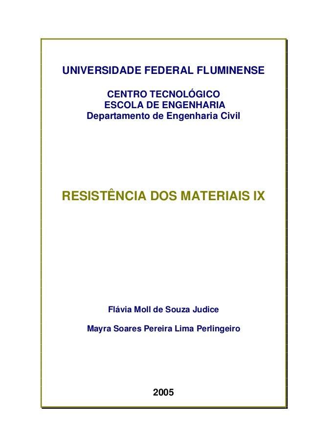 UNIVERSIDADE FEDERAL FLUMINENSE CENTRO TECNOLÓGICO ESCOLA DE ENGENHARIA Departamento de Engenharia Civil RESISTÊNCIA DOS M...