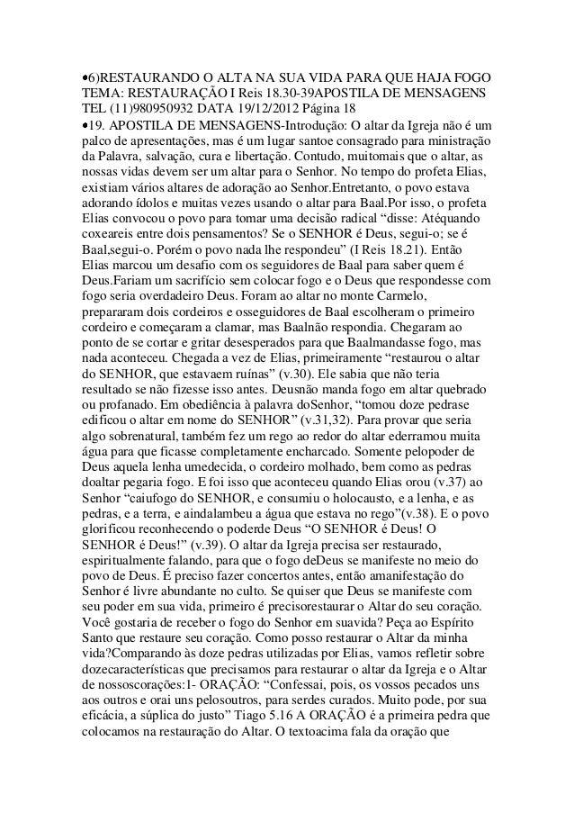 6)RESTAURANDO O ALTA NA SUA VIDA PARA QUE HAJA FOGO TEMA: RESTAURAÇÃO I Reis 18.30-39APOSTILA DE MENSAGENS TEL (11)9809509...