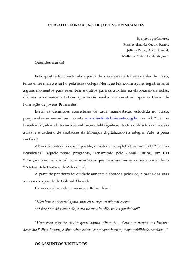 1CURSO DE FORMAÇÃO DE JOVENS BRINCANTESEquipe de professores:Rosane Almeida, Otávio Bastos,Juliana Pardo, Alício Amaral,Ma...