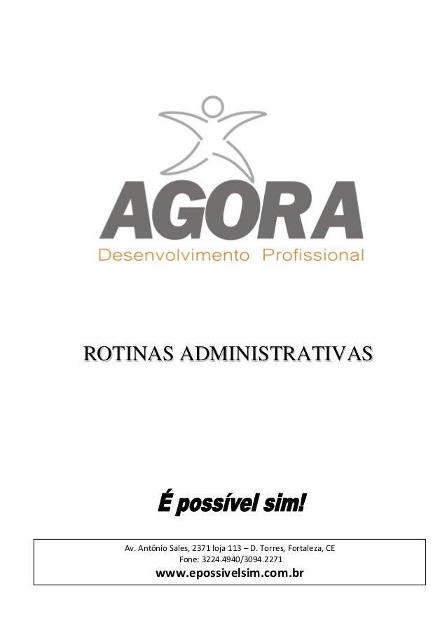 RROOTTIINNAASS AADDMMIINNIISSTTRRAATTIIVVAASS Av. Antônio Sales, 2371 loja 113 – D. Torres, Fortaleza, CE Fone: 3224.4940/...