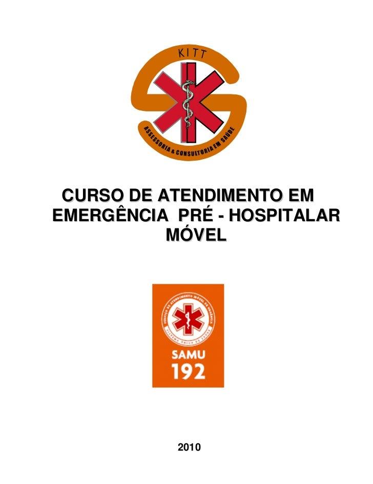 KITT CURSO DE ATENDIMENTO EMEMERGÊNCIA PRÉ - HOSPITALAR           MÓVEL           2010            -1-