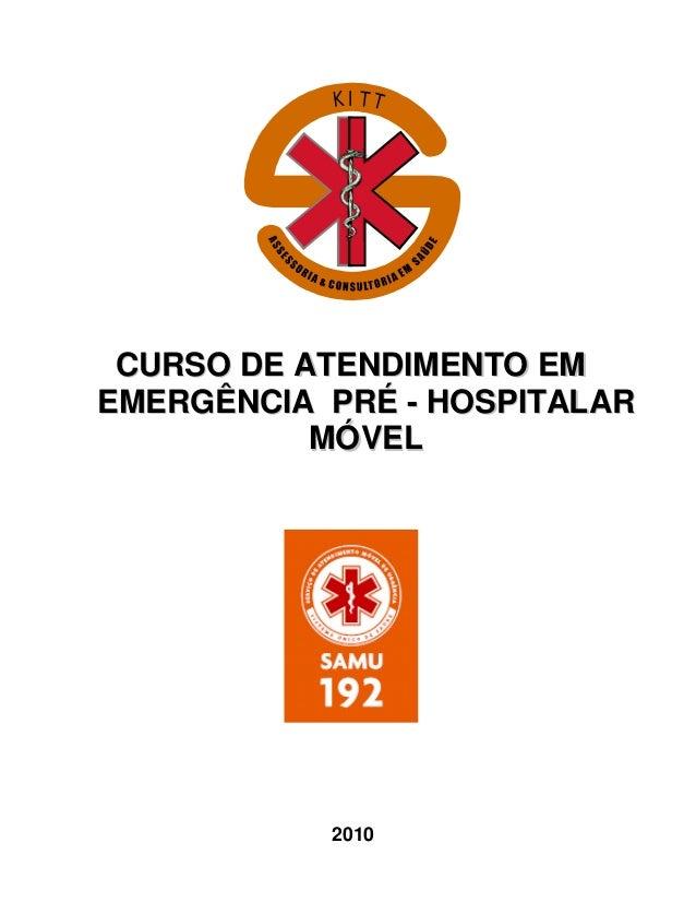 K I T T  CURSO DE ATENDIMENTO EM  EMERGÊNCIA PRÉ - HOSPITALAR  MÓVEL  2010  - 1 -
