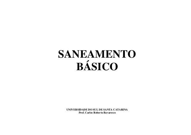 SANEAMENTO BÁSICO UNIVERSIDADE DO SUL DE SANTA CATARINA Prof. Carlos Roberto Bavaresco